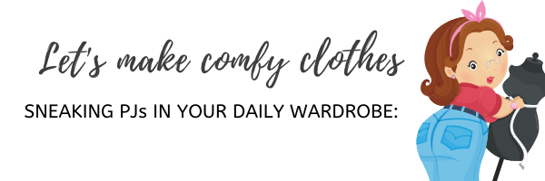 Let's make comfy clothes
